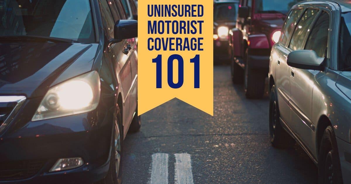 Uninsured Motorist Coverage 101